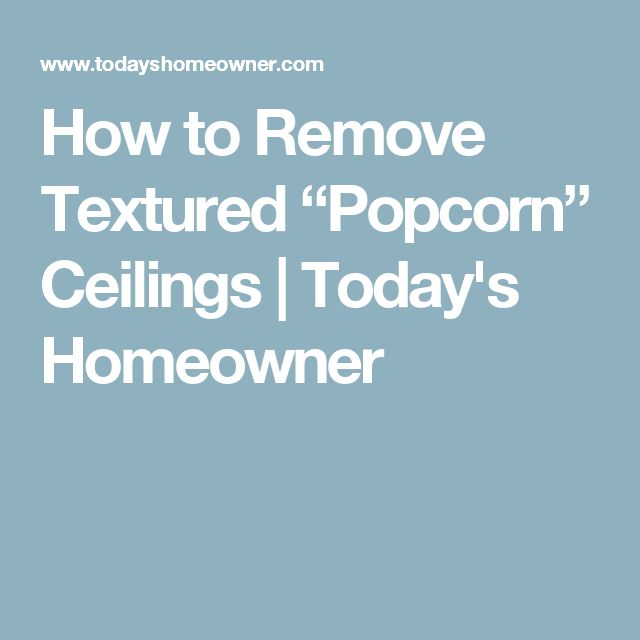"How to Remove Textured ""Popcorn"" Ceilings 