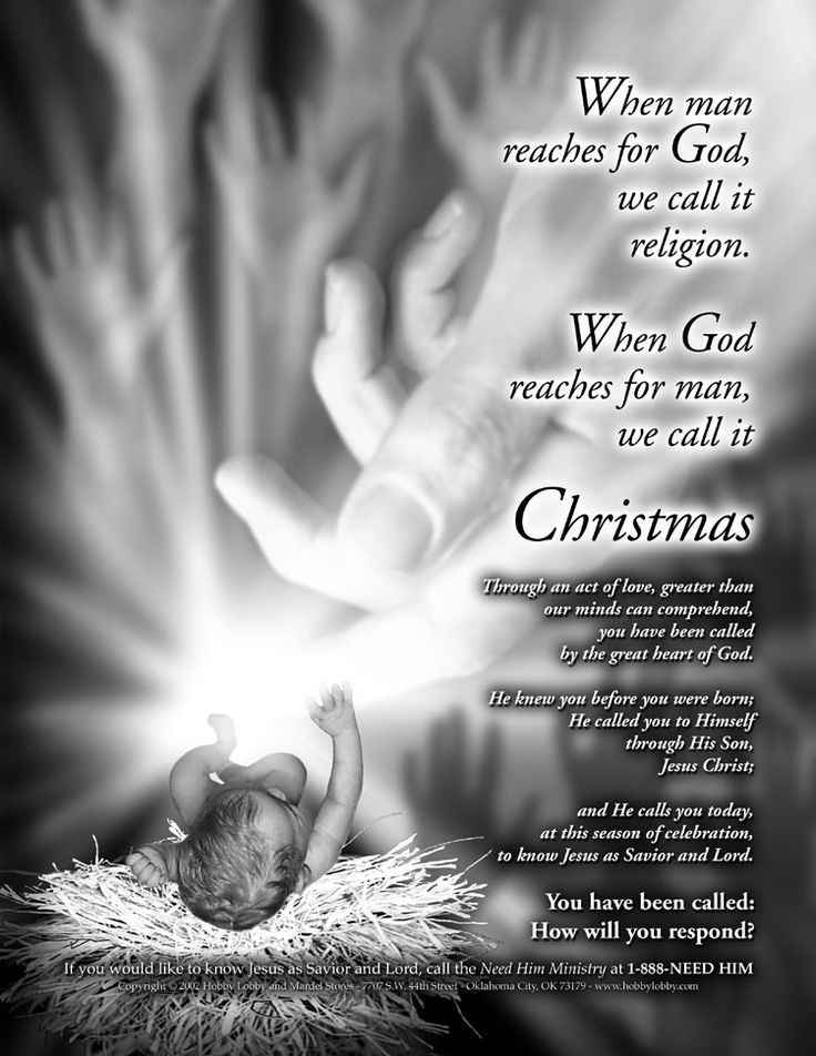 When man reaches for God, we call it religion. When God reaches for man, we call it Christmas.
