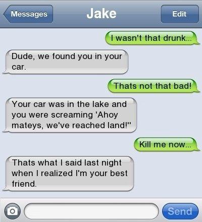 yhea you were that drunk