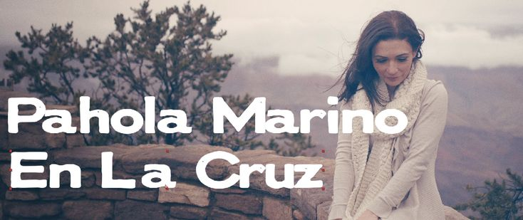 En La Cruz - Pahola Marino [Video oficial]