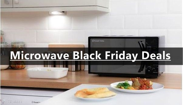 Microwave Black Friday 2020 Deals Black Microwave