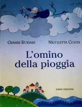 G. Rodari Nicoletta Costa, L'omino della pioggia, Emme edizioni