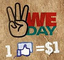 We Day is a secular, non-political movement. It is founded by the international children's charity Free The Children. For every 'like', We Day's sponsors will donate $1 to Free The Children.     Created by Free The Children to celebrate the power of young people to create positive change.    Go on..like them! :)     https://www.facebook.com/weday