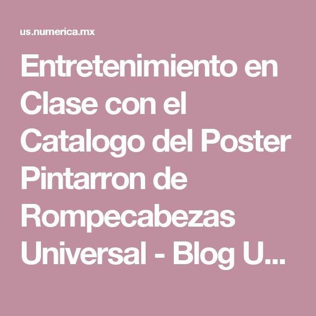 Entretenimiento en Clase con el Catalogo del Poster Pintarron de Rompecabezas Universal - Blog US.NUMERICA.MX