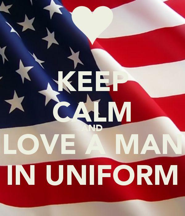 Keep Calm & Love a Man in Uniform - MilitaryAvenue.com