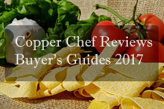 Top 5 The Copper Chef Reviews – Buyer's Guides 2017