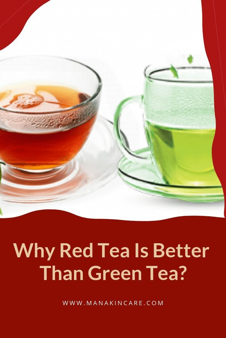 Learn The Difference Between Green And Red Tea Green Tea Has Long Been Acknowledged For Its Health And Well Tea Health Benefits Red Tea Healthy Drinks Recipes
