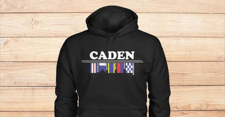 SPECIAL HOODIES FOR CADEN. Are you Caden? Please checkout on Viralstyle!#names #namescadenhoodies #caden #alphabetflagshoodies #nauticalflagshoodies