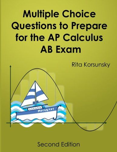 Multiple Choice Questions To Prepare For The AP Calculus AB Exam: 2017 Calculus AB Exam Preparation workbook