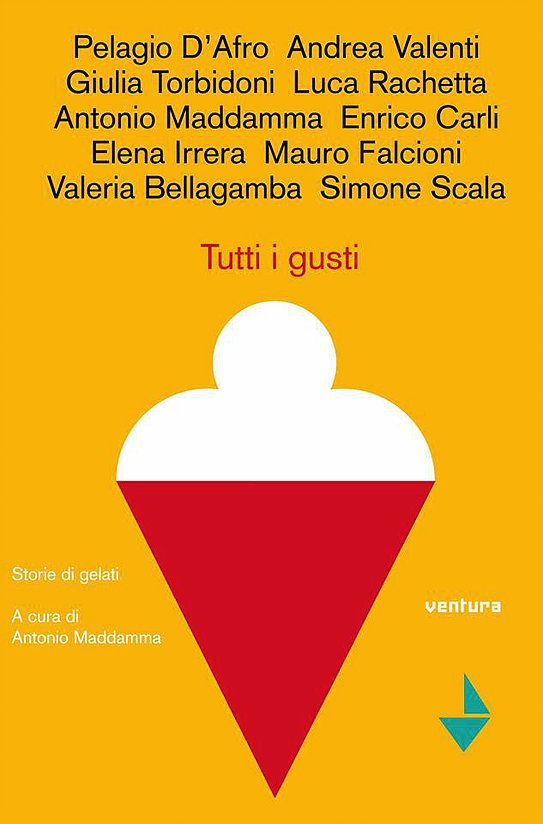 """Il mondo del #gelato raccontato in un #libro:  """"Tutti i gusti. Storie di gelati."""" di Antonio Maddamma. Venturaedizioni. Scoprilo su mashmallow.it - il #blog di Mashcream"""