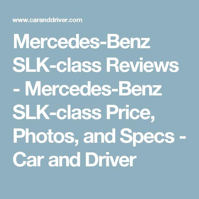 Mercedes-Benz SLK-class Reviews - Mercedes-Benz SLK-class Price, Photos, and Specs - Car and Driver