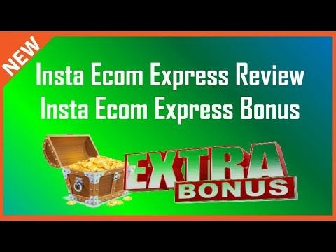 Insta Ecom Express Review | Insta Ecom Express Bonus - YouTube