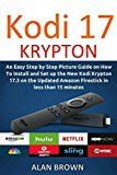 Installing the Latest Kodi 17 on Amazon Fire TV stick: An Easy Step by Step Picture Guide How To Install Kodi Krypton 17.3 on the Updated Firestick in less than 15 minutes (FREE EBOOK BONUS INSIDE!) by Alan Brown (Author) #Kindle US #NewRelease #Reference #eBook #ad