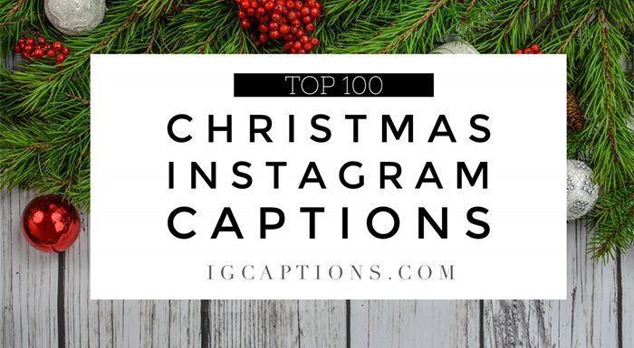 Top 100 Christmas Instagram Captions 2018 Christmas Captions For Instagram Christmas Captions Funny Christmas Captions