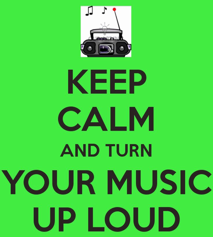 Everybody should turn there music up loud