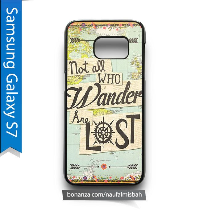 Not All Who Wander Are Lost Samsung Galaxy S7 Case Cover