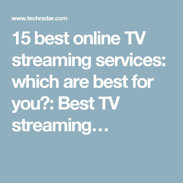 15 best online TV streaming services: which are best for you?: Best TV streaming…