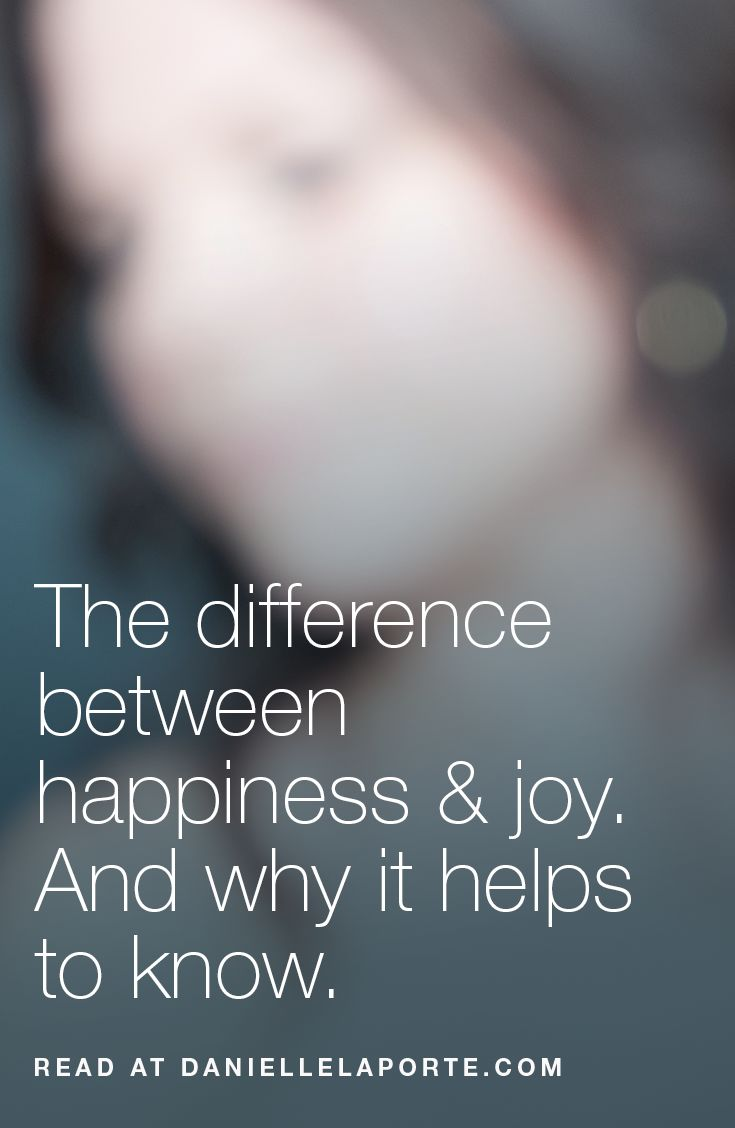 The difference between happiness & joy. And why it helps to know.