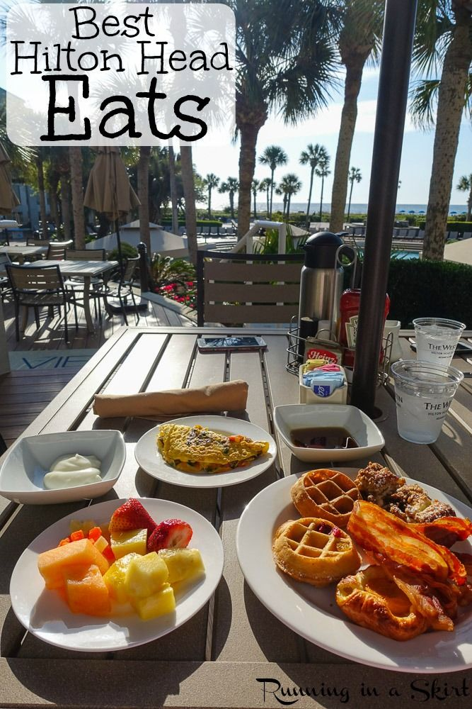 Best Hilton Head Eats The Restaurant And Food Choices On This South Carolina Island From Seafood Restaurants Lunches Dinners Bar Like