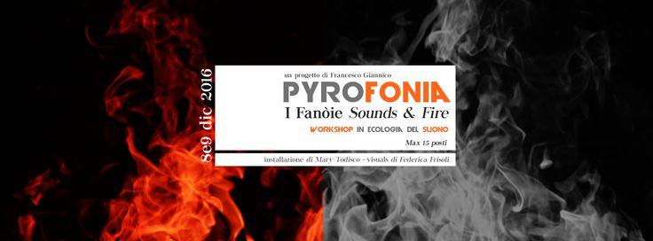 PYROFONIA / A Foggia Un Workshop in Ecologia del Suono