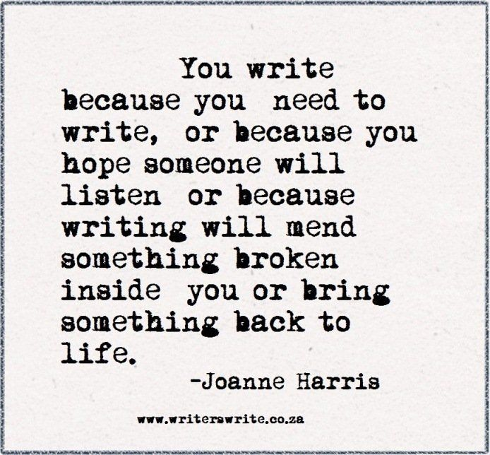 Writers write - Joanne Harris.