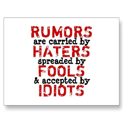 Dont Be a Scandal!! Gossipers, Instigators, Haters, Fools, & Idiots: If it isn't the truth, correct, or you don't have the facts straight, Don't Say It!!!