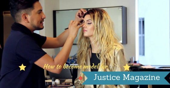 How to Become Model for #Justice #Magazine: 12 Best Tips