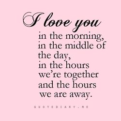 sweet sweet sweet: Iloveyou, I Love You, The Hour, Lovequotes, Baby, Things, I'M, Inspiration Quotes, Love Quotes