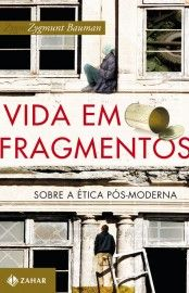 Baixar Livro Vida em fragmentos - Zygmunt Bauman em PDF, ePub e Mobi ou ler online