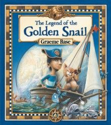 (Own) The Legend of the Golden Snail by Graeme Base