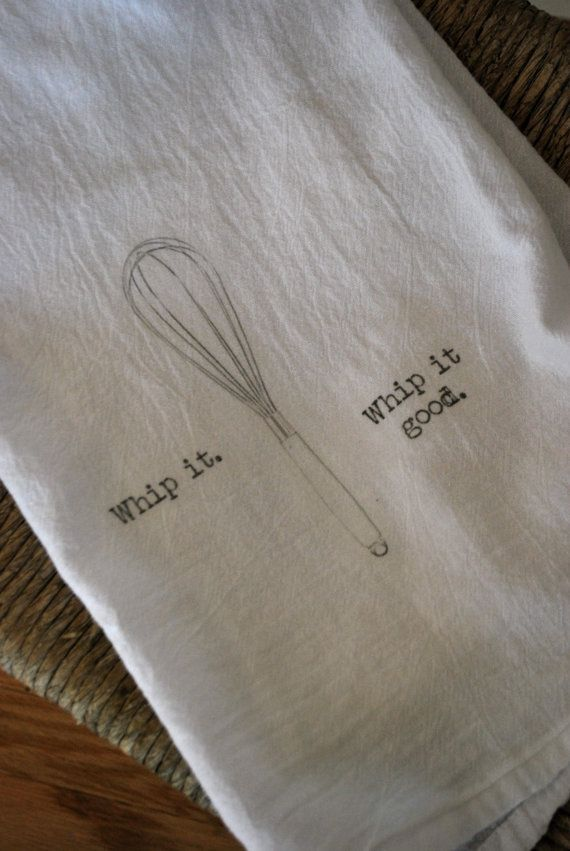 Whip it Whip it Good Flour Sack Tea Towel by FrenchSilver on Etsy, $9.00