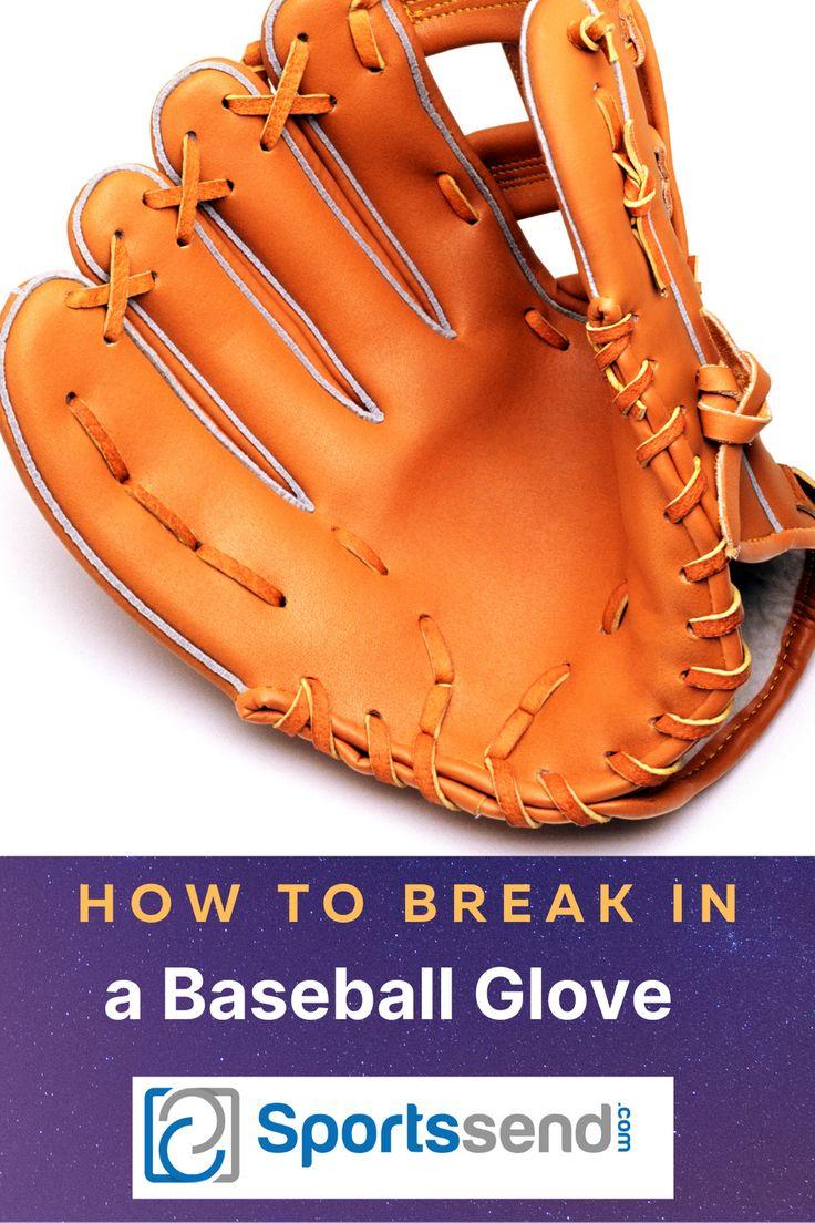 Best Way To Break In A New Baseball Glove In 2021 Break In Baseball Glove Baseball Glove Gloves