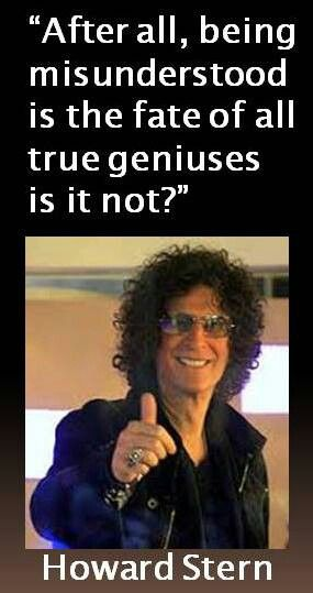 "I agree with Howard Stern.  The quote is from his movie ""Private Parts"". #HowardStern"