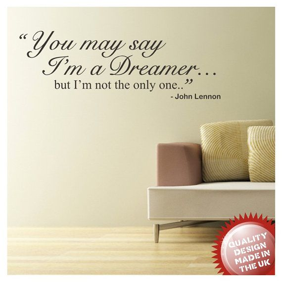 John Lennon dreamer lyric vinyl wall decal sticker on Etsy---for my bedroom :)