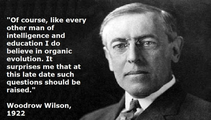 Woodrow Wilson: American Presidents, Evolution Planning, Wilson Evolution, Woodrow Wilson He D, Awesome Quotes, Biology Evolution, Atheist Quotes, People