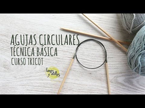 Curso Tricot - Agujas circulares Técnica Básica - YouTube