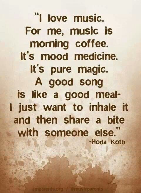 Funny Quotes On Music Lovers : love music. For me, music is morning coffee. Its mood medicine. It ...