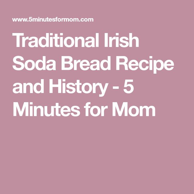 Traditional Irish Soda Bread Recipe and History - 5 Minutes for Mom
