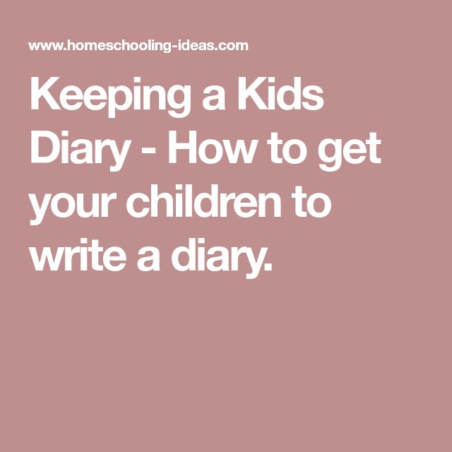 Keeping a Kids Diary - How to get your children to write a diary.