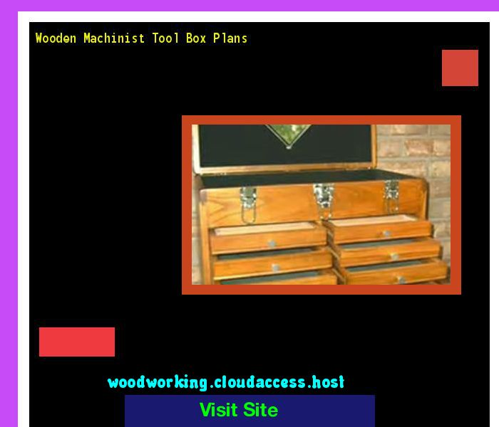 Wooden Machinist Tool Box Plans 203244 - Woodworking Plans and Projects!