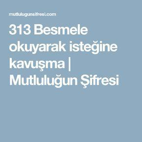 313 Besmele okuyarak isteğine kavuşma   Mutluluğun Şifresi