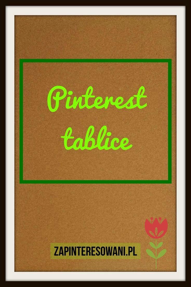 Czy znasz rodzaje tablic Pinteresta? Dowiedz się do czego służą!