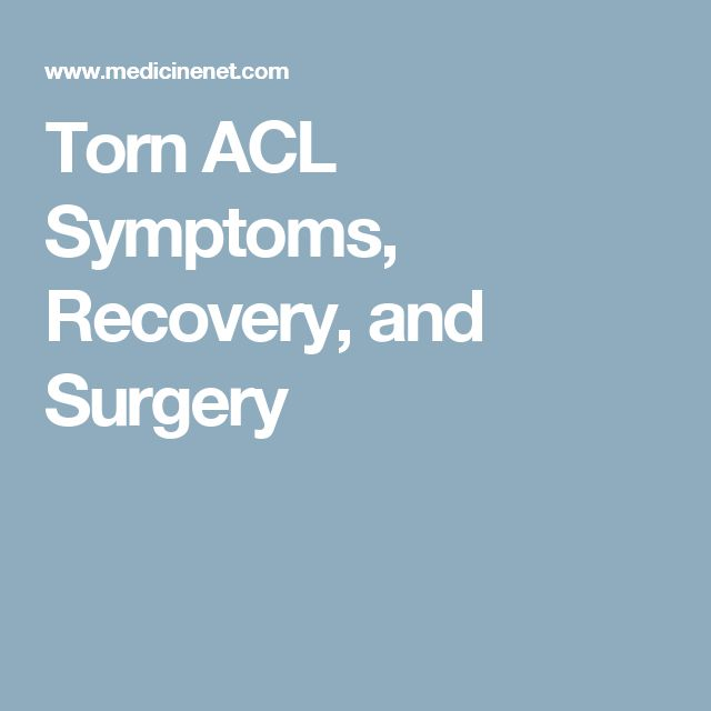 Torn ACL Symptoms, Recovery, and Surgery