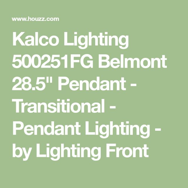 "Kalco Lighting 500251FG Belmont 28.5"" Pendant - Transitional - Pendant Lighting - by Lighting Front"