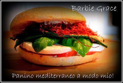 Spignattando qua e la .....di ......Barbie Grace: Panino mediterraneo a modo mio