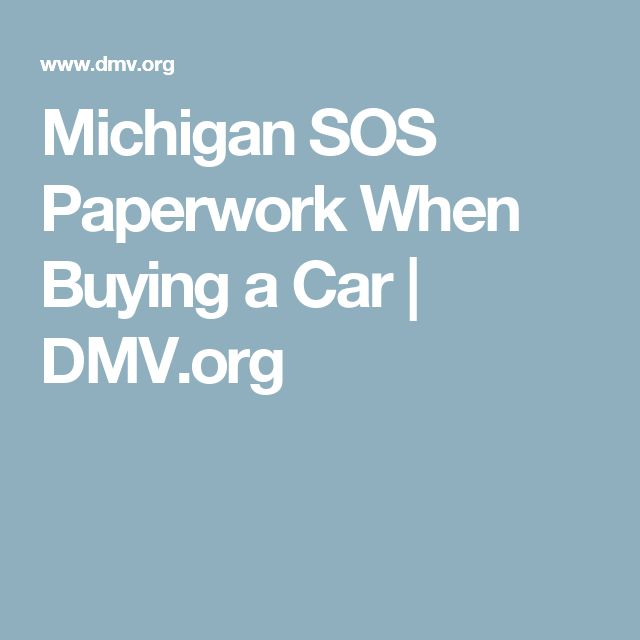 Michigan SOS Paperwork When Buying a Car | DMV.org