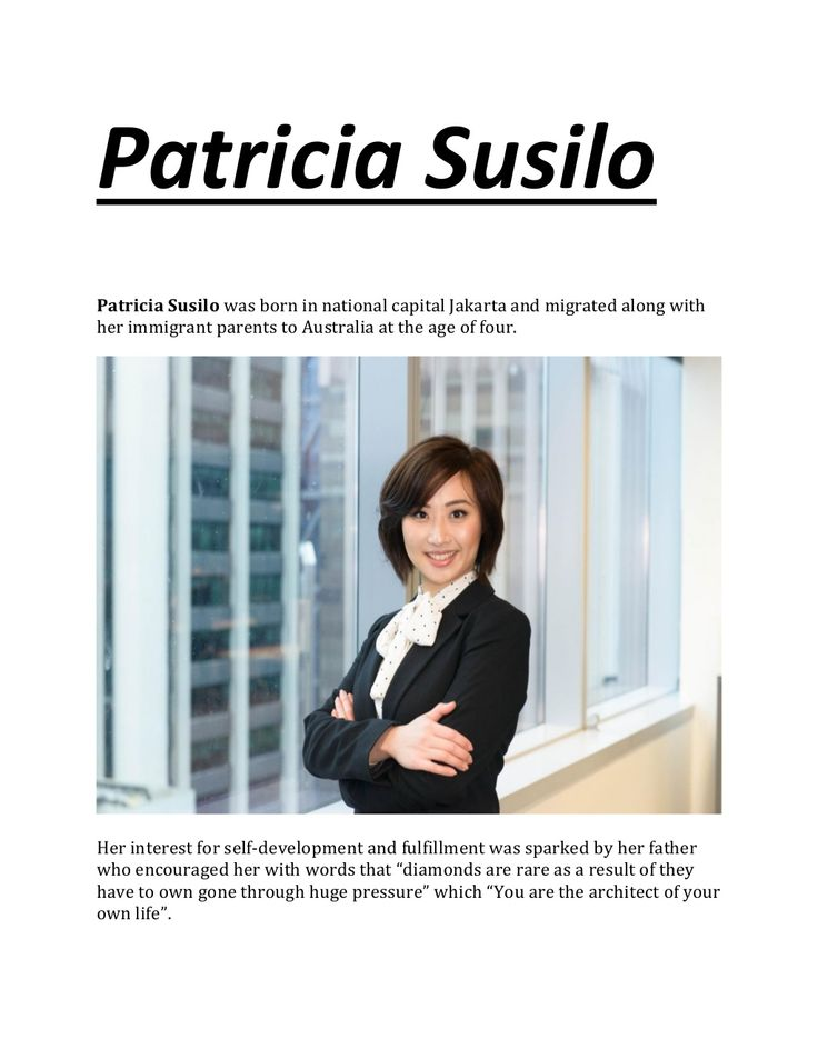 Patricia Susilo was born in national capital Jakarta and migrated along with her immigrant parents to Australia at the age of four.