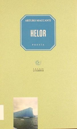 Helor : (2003-2005) / Arturo Maccanti. -- Santa Cruz de Tenerife : CajaCanarias, 2005. http://absysnetweb.bbtk.ull.es/cgi-bin/abnetopac01?TITN=351517