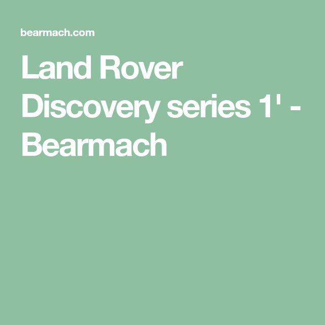 Land Rover Discovery series 1' - Bearmach