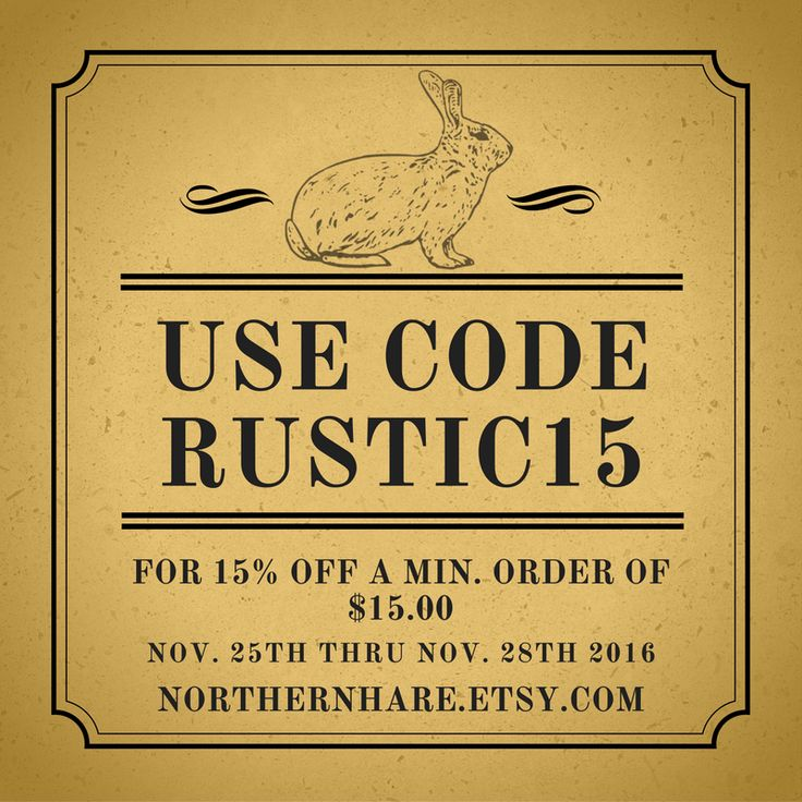 Starting Friday and running thru Monday - take 15% off a min. order of $15 using coupon code RUSTIC15 NorthernHare.Etsy.com #gifts #decor #sale